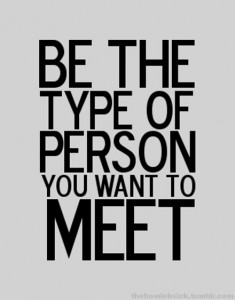 BE_THE_TYPE_OF_PERSON_YOU_WANT_TO_MEET_2